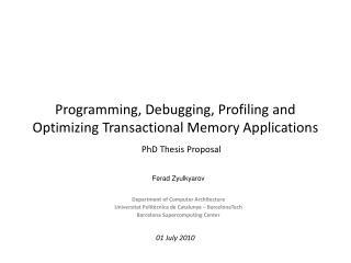 Programming, Debugging, Profiling and Optimizing Transactional Memory Applications