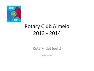 Rotary Club Almelo 2013 - 2014