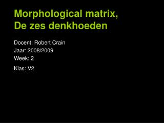 Morphological matrix, De zes denkhoeden