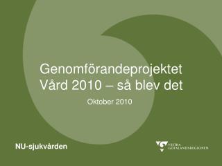 Genomförandeprojektet  Vård 2010 – så blev det