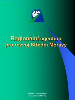 Regionální  agentura pro rozvoj Střední Moravy