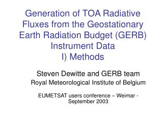 Steven Dewitte and GERB team Royal Meteorological Institute of Belgium