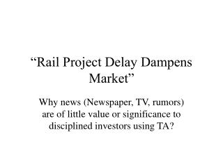 """Rail Project Delay Dampens Market"""