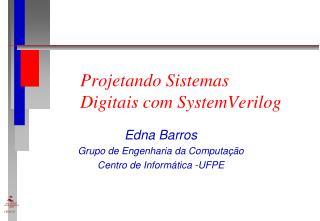 Projetando Sistemas Digitais com  SystemVerilog