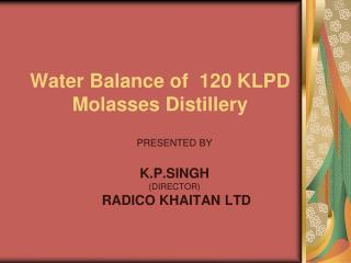 Water Balance of  120 KLPD Molasses Distillery