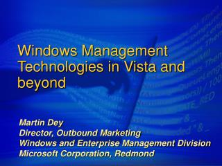 Windows Management Technologies in Vista and beyond