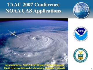 TAAC 2007 Conference NOAA UAS Applications