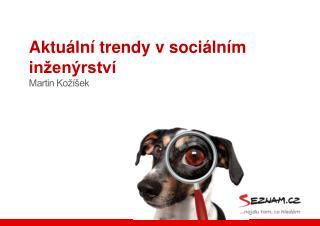 Aktuální trendy vsociálním inženýrství Martin Kožíšek