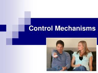 Control Mechanisms