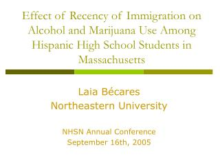 Laia Bécares Northeastern University NHSN Annual Conference September 16th, 2005