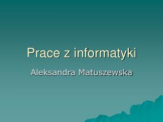 Prace z informatyki
