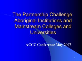 The Partnership Challenge: Aboriginal Institutions and Mainstream Colleges and Universities