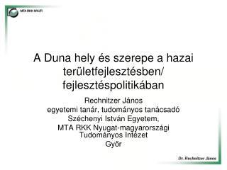 A Duna hely és szerepe a hazai területfejlesztésben/ fejlesztéspolitikában