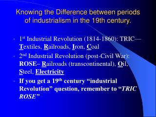 Knowing the Difference between periods of industrialism in the 19th century.