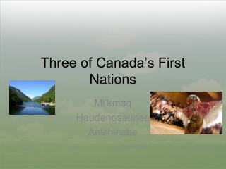 Three of Canada's First Nations