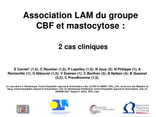Association LAM du groupe CBF et mastocytose :