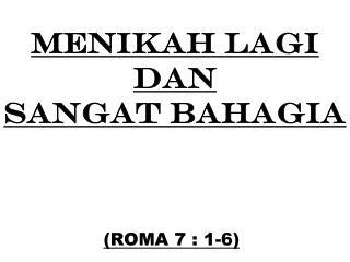 MENIKAH LAGI DAn SANGAT BAHAGIA