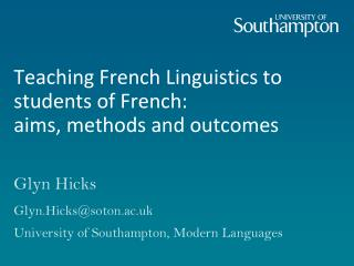 Teaching French Linguistics to  students of French:  aims, methods and outcomes
