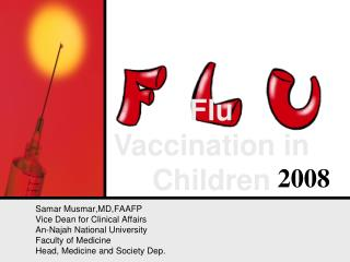 Samar Musmar,MD,FAAFP Vice Dean for Clinical Affairs An-Najah National University
