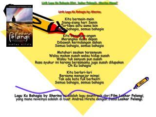 Lirik Lagu Ku Bahagia (Ost. laskar Pelangi)- Sherina Munaf Lirik Lagu Ku Bahagia by Sherina