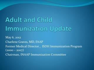 Adult and Child Immunization Update
