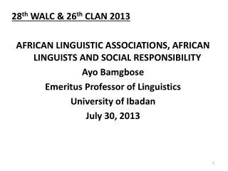 28 th  WALC & 26 th  CLAN 2013