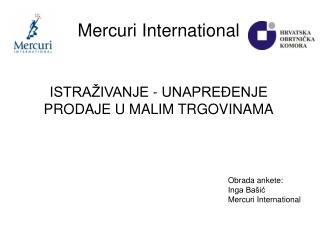 Mercuri International ISTRAŽIVANJE - UNAPREĐENJE PRODAJE U MALIM TRGOVINAMA