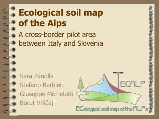Ecological soil map of the Alps A cross-border pilot area  between Italy and Slovenia