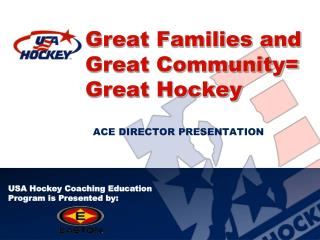 Great Families and Great Community= Great Hockey