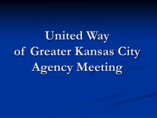 United Way  of Greater Kansas City Agency Meeting