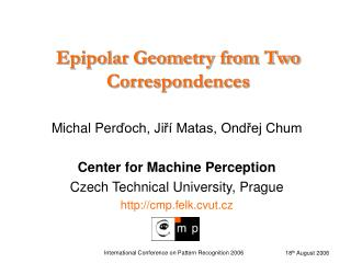 Epipolar Geometry from Two Correspondences