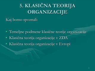 5 .  KLASIČNA TEORIJA ORGANIZACIJE