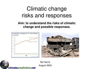 Climatic change risks and responses