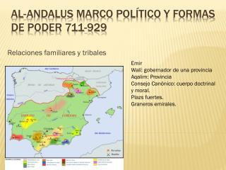 Al-Andalus  Marco  político  y  formas  de poder 711-929