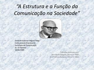 """""""A Estrutura e a Função da Comunicação na Sociedade"""""""