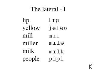 The lateral - l