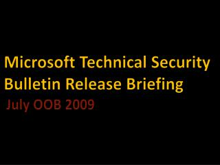 Microsoft Technical Security      Bulletin Release Briefing