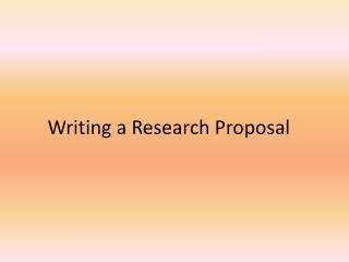 W riting a Research  P roposal