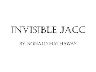INVISIBLE JACC