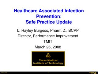 Healthcare Associated Infection Prevention: Safe Practice Update