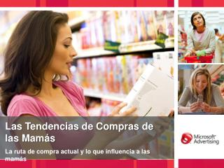 Las Tendencias de Compras de  las Mam s  La ruta de compra actual y lo que influencia a las mam s