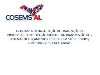Fonte:  siops.datasus.br , acessado em 17/01/2014