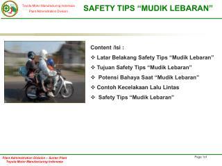 "Content /Isi : Latar Belakang Safety Tips ""Mudik Lebaran""  Tujuan Safety Tips ""Mudik Lebaran"""