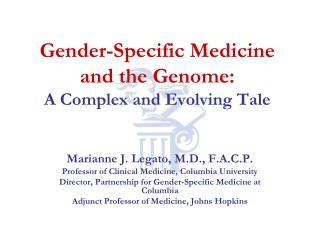 Gender-Specific Medicine and the Genome: A Complex and Evolving Tale