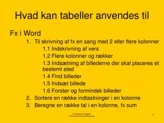Hvad kan tabeller anvendes til