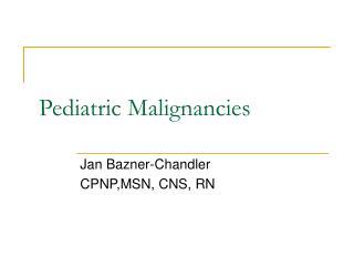 Pediatric Malignancies