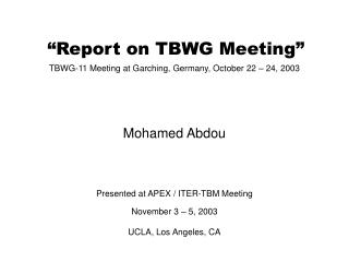 �Report on TBWG Meeting�
