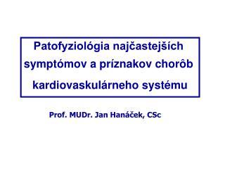 Patofyziológia najčastejších  symptómov a príznakov chorôb  kardiovaskulárneho systému