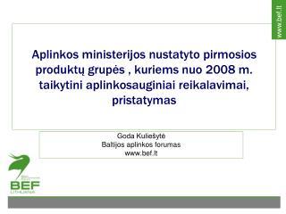 Goda Kuliešytė Baltijos aplinkos forumas bef.lt