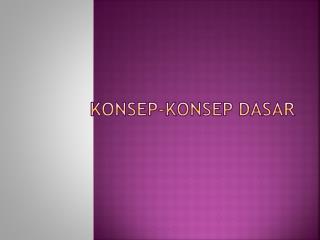 KONSEP-KONSEP DASAR